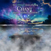 Ultimate most relaxing chant in the universe cover image