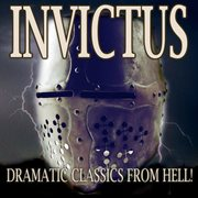 Invictus - Dramatic Classics From Hell