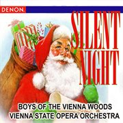 Silent night - boys of vienna woods - vienna state opera orchestra cover image