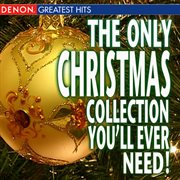 The Only Christmas Collection You'll Ever Need!