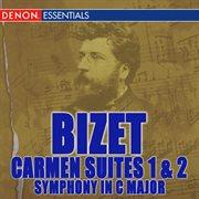 Bizet: carmen suites nos. 1 & 2 & symphony in c