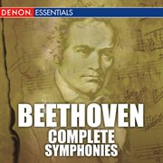 Beethoven: complete symphonies and coriolan, egmont, fidelio, king stephen, ruins of athens overture cover image