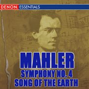 Mahler: Symphony No. 4 - Song of the Earth