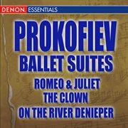 Prokofiev ballet suites: romeo & juliet - the clown - on the river deneper cover image