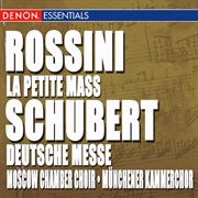 Rossini: La Petite Mass - Schubert: Deutsche Messe