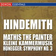Hindemith: Mathis the Painter - Honegger: Symphony 3