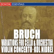 Bruch: Kol Nidrei - Variations for Cello and Orchestra