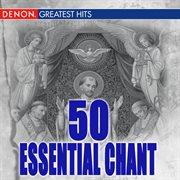 50 essential gregorian chants cover image
