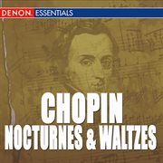 Chopin: waltzes, op. 34, 64, 69 & 70 - nocturnes cover image