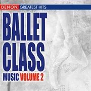 Ballet Class Music Volume 2