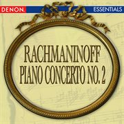 Rachmaninoff: Piano Concerto No. 2