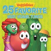 VeggieTales 25 Favorite Very Veggie Tunes!