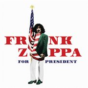 Frank Zappa for president cover image