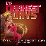 Every Lie /  Without You [digital-45]