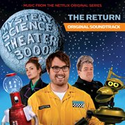 Mystery science theater 3000: the return (music from the netflix original series) cover image