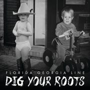 Dig your roots cover image