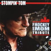 Stompin' Tom and the hockey mom tribute cover image