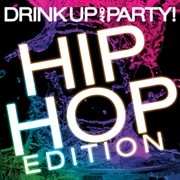 Drink up and party! hip hop edition cover image