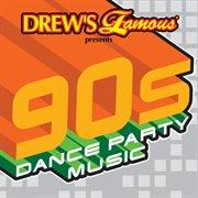 Drew's Famous 90's Dance Party Music