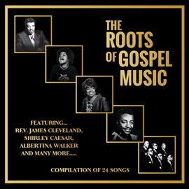 Imagen de portada para The Roots Of Gospel Music