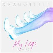 My Legs (remixes)