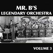 Mr. b's legendary orchestra, vol. 3 cover image