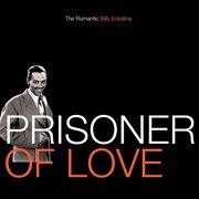 Prisoner of love : the romantic Billy Eckstine cover image