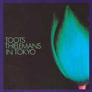 Toots thielemans in tokyo (live). Live cover image