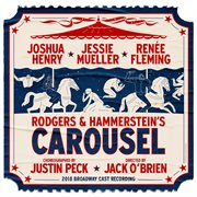 Rodgers & Hammerstein's Carousel : 2018 Broadway cast recording cover image