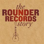 The Rounder Records story cover image