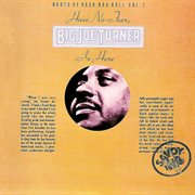 Have no fear, Big Joe Turner is here cover image