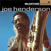 Milestons Profiles: Joe Henderson