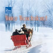 The weather channel presents: winter wonderland cover image
