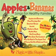 Apples & bananas songs for healthy families cover image