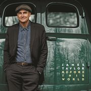 Before This World / James Taylor