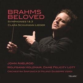 Cover image for Brahms Beloved: Symphonies 1 & 3 / Clara Schumann Lieder
