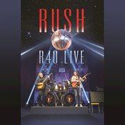 R40 Live