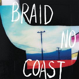 No Coast / Braid
