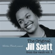 Hidden Beach Presents: the Original Jill Scott: From the Vault Vol. 1 (deluxe)