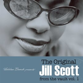 Cover image for Hidden Beach presents: The Original Jill Scott: from the vault vol. 1
