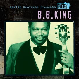 Cover image for Martin Scorsese Presents The Blues: B.B. King