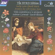 Byrd: early latin church music; propers for the nativity cover image