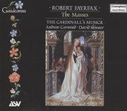 "Fayrfax, R.: Missa O Quam Glorifica / Missa Tecum Principium / Missa Albanus / Magnificat, ""O Bone Jesu"" (The Cardinall's Musick, Carwood) cover image"
