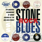 Stone rock blues: original recordings of songs covered by the rolling stones cover image