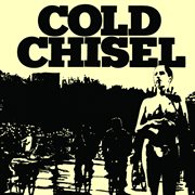 Cold Chisel : Apr 18 2012. Vol. 1, Live tapes cover image