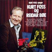 Kurt foss synger kurt foss og reidar bøe cover image