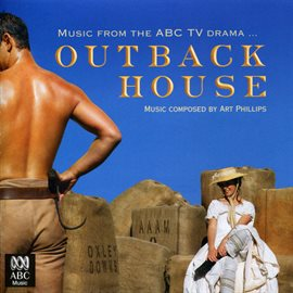Cover image for Outback House - Music From The ABC TV Drama