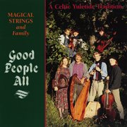 Good people all: a celtic yuletide tradition cover image