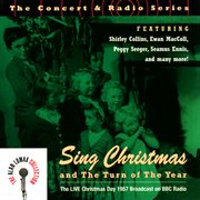 "The concert & radio series: sing christmas and the turn of the year ""the live christmas day 1957 cover image"
