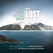 We have to go back: the lost concert cover image